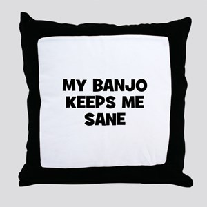 my Banjo keeps me sane Throw Pillow